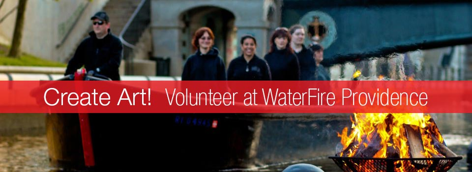Volunteer at WaterFire & Create Art