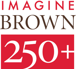 Brown University in celebration of its 250th Anniversary