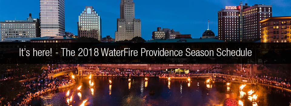2018 WaterFire Providence Event Schedule. Photo by Matthew Huang.