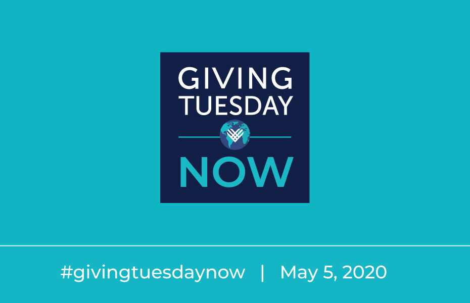 #GivingTuesdayNow May 5, 2020