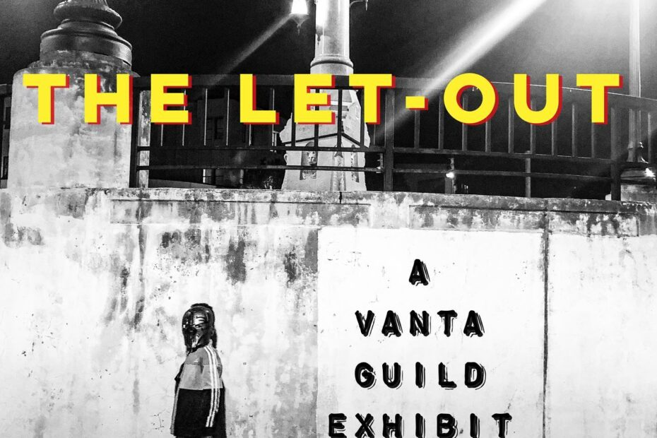 The LET-OUT A Vanta Guild Exhibit
